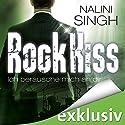 Rock Kiss - Ich berausche mich an dir (Rock Kiss 2) Hörbuch von Nalini Singh Gesprochen von: Lisa Stark