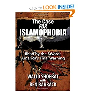 The Case FOR Islamophobia: Jihad by the Word; America's Final Warning by
