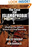 The Case FOR Islamophobia: Jihad by the Word; America's Final Warning
