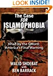 The Case FOR Islamophobia: Jihad by t...