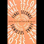 Final Seconds | John Lutz,David August