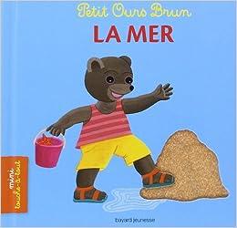 Petit ours brun la mer marie aubinais - Petit ours brun a la mer ...
