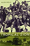 img - for Tropical Zion: General Trujillo, FDR, and the Jews of Sos a (American Encounters/Global Interactions) book / textbook / text book