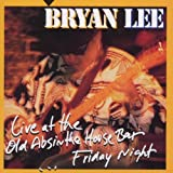 "Live:Old Absinth House Bar-Fridayvon ""Bryan Lee"""