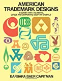 img - for American Trademark Designs: A Survey With 732 Marks, Logos And Corporate-identit book / textbook / text book