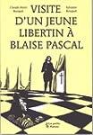 Visite d'un jeune libertin � Blaise P...