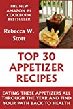 img - for Top 30 Easy & Nutritious Appetizer Recipes to Eat All Through The Year book / textbook / text book