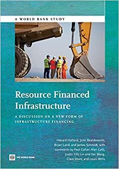 Resource Financed Infrastructure: A Discussion On A New Form Of Infrastructure Financing (World Bank Studies)