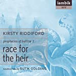Race for the Heir: Book 2 of the Prophecies of Ballitor | Kirsty Riddiford