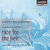 Race for the Heir: Book 2 of the Prophecies of Ballitor | [Kirsty Riddiford]