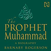 The Prophet Muhammad: A Biography | [Barnaby Rogerson]