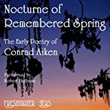 The Early Poetry of Conrad Aiken: Nocturne of Remembered Spring