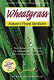img - for Wheatgrass Nature's Finest Medicine: The Complete Guide to Using Grasses to Revitalize Your Health by Steve Meyerowitz (2006-09-30) book / textbook / text book