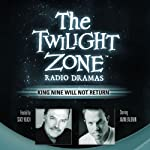 King Nine Will Not Return: The Twilight Zone Radio Dramas | Rod Serling