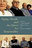 img - for Aging, Death, and the Quest for Immortality (Horizons in Bioethics Series) book / textbook / text book