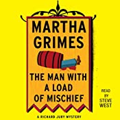 The Man with a Load of Mischief: A Richard Jury Novel, Book 1 | [Martha Grimes]