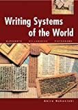 Writing Systems of the World: Alphabets, Syllabaries, Pictograms (0804816549) by Nakanishi Akira