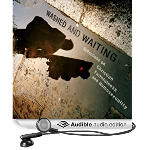 Washed and Waiting: Reflections on Christian Faithfulness and Homosexuality (Unabridged)
