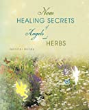 img - for New Healing Secrets of Angels and Herbs book / textbook / text book