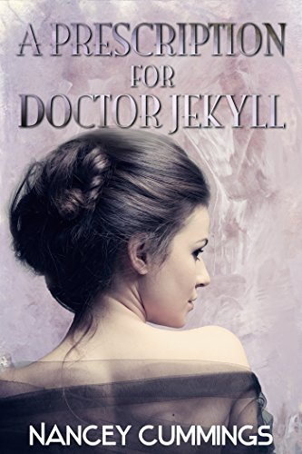 Nancey Cummings - A Prescription For Doctor Jekyll