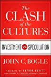 img - for The Clash of the Cultures: Investment vs. Speculation book / textbook / text book