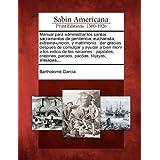 Manual Para Administrar Los Santos Sacramentos de Penitencia, Eucharistia, Extrema-Uncion, y Matrimonio: Dar Gracias...