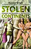 Stolen Continents: Conquest and Resistance in the Americas (014316967X) by Wright, Ronald