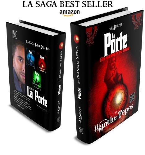 ANTHONY LUC DOUZET - LA PORTE -2- Blanche Tepes (Saga LA PORTE) (French Edition)
