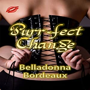 Purr-fect Change | [Belladonna Bordeaux]