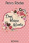 Drei kleine Worte (German Edition)