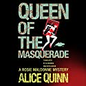 Queen of the Masquerade: Rosie Maldonne's World, Book 3 Audiobook by Alice Quinn, Alexandra Maldwyn-Davies - translator Narrated by Carly Robins