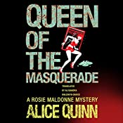 Queen of the Masquerade: Rosie Maldonne's World, Book 3 | Alice Quinn, Alexandra Maldwyn-Davies - translator