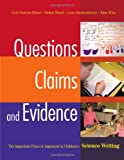 img - for Questions, Claims, and Evidence: The Important Place of Argument in Children's Science Writing book / textbook / text book