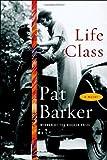 Life Class: A Novel