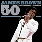 echange, troc James Brown - 50th Anniversary Collection