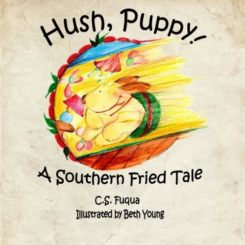 hush-puppy-a-southern-fried-tale-by-c-s-fuqua-2013-08-01