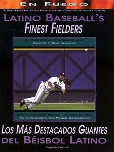 Latino Baseballs Finest Fielders/Los Mas Destacados