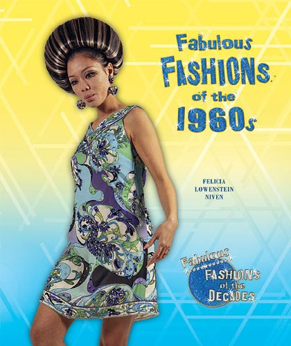 Fabulous Fashions of the 1960s (Fabulous Fashions of the Decades)