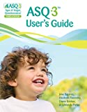 Jane Squires Ages and Stages Questionnaires: ASQ-3 User's Guide: A Parent-completed, Child-monitoring System