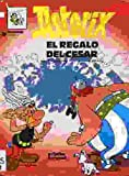 img - for Asterix: El Regalo de Cesar (Spanish edition of Asterix and Caesar's Gift) book / textbook / text book