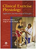 img - for Clinical Exercise Physiology: Application and Physiological Principles book / textbook / text book