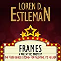 Frames Audiobook by Loren D. Estleman Narrated by William Dufris