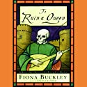 To Ruin a Queen Audiobook by Fiona Buckley Narrated by Nadia May