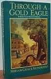 Through Gold Eagle (0425153185) by Monfredo, Miriam Grace