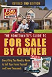 The Homeowners Guide to for Sale by Owner: Everything You Need to Know to Sell Your Home Yourself and Save Thousands