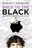 Back to the Black: How to become debt-free and stay that way (Telling Experience)