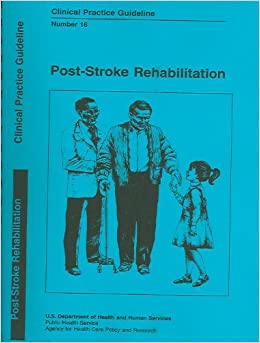 comparison of stroke rehabilitation guidelines Groups to support them in commissioning rehabilitation services  rehabilitation following major trauma or stroke rehabilitation may be appropriate at any age as a person's needs change through the course of their life for example, they may require  commissioning guidance for rehabilitation.