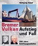 Der Bremer Vulkan: Aufstieg und Fall...