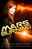 Mars Burning (The Saving Mars Series-4)