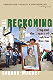 The Reckoning: Iraq and the Legacy of Saddam Hussein (Norton Paperback) (0393324281) by Mackey, Sandra